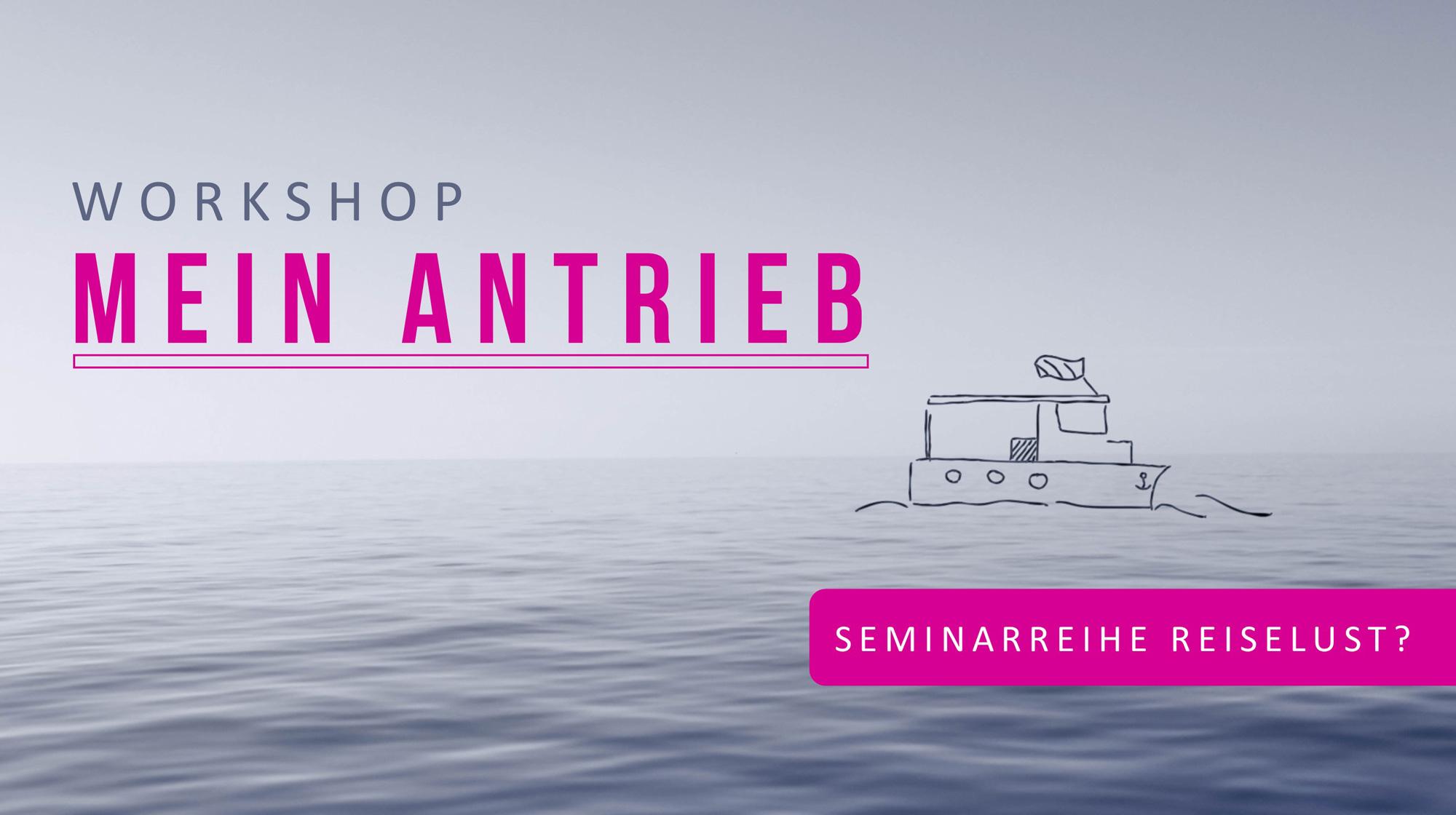 Workshop MEIN ANTRIEB
