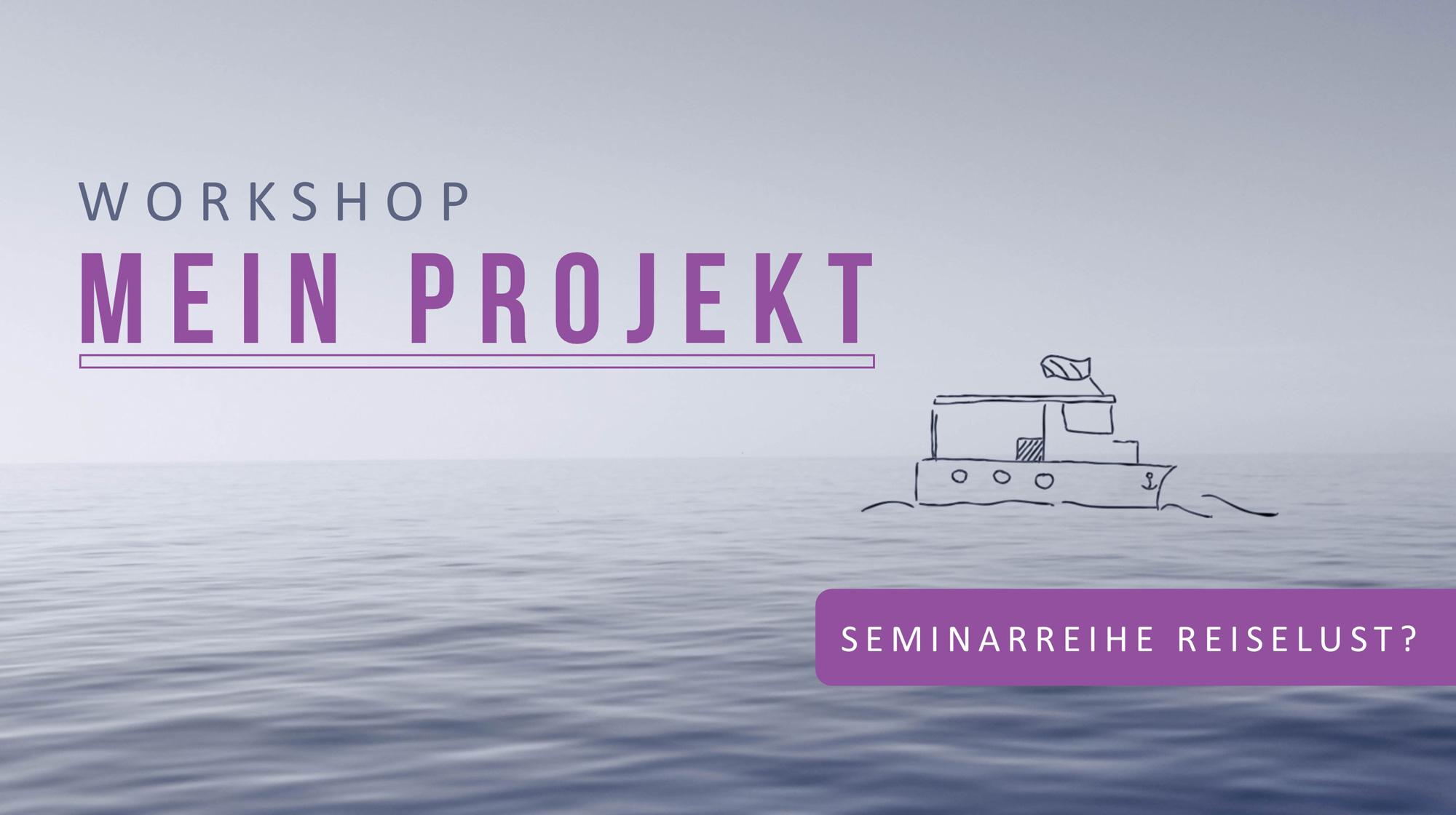 Workshop MEIN PROJEKT
