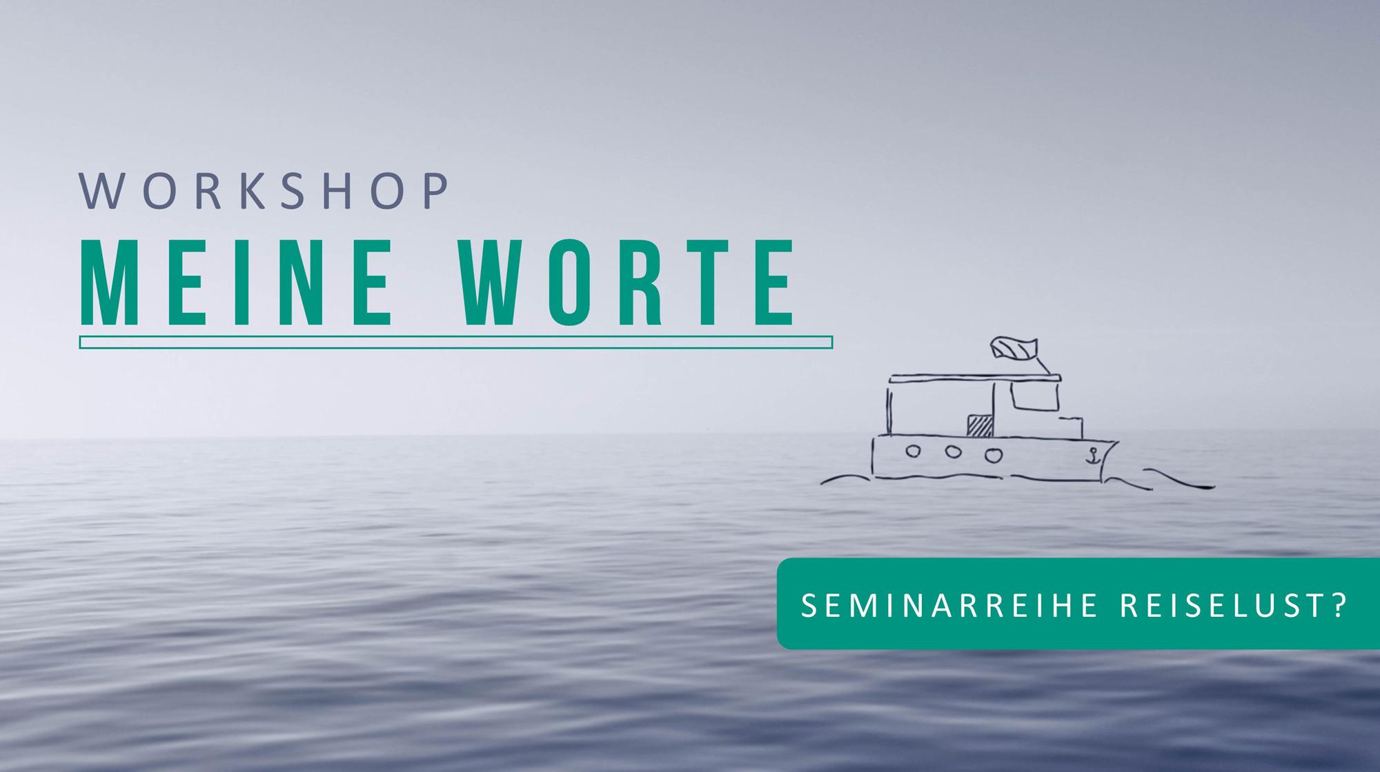 Workshop MEINE WORTE